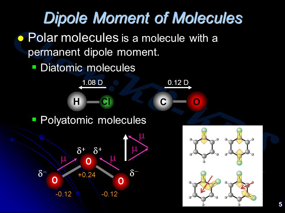 Chem:KU-KPS Piti Treesukol 5 Dipole Moment of Molecules Polar molecules is a molecule with a permanent dipole moment.