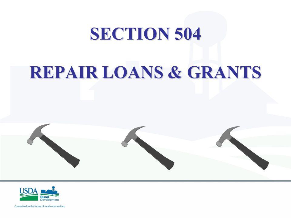 SECTION 504 REPAIR LOANS & GRANTS