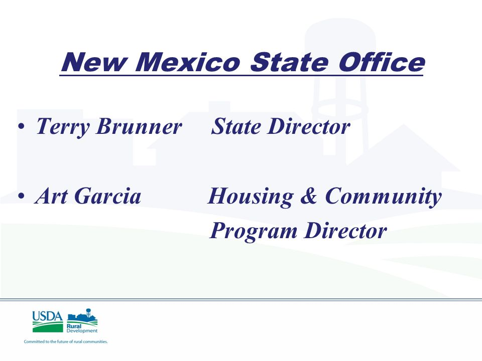 New Mexico State Office Terry Brunner State Director Art Garcia Housing & Community Program Director