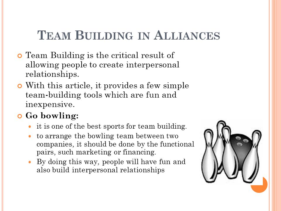 T EAM B UILDING IN A LLIANCES Team Building is the critical result of allowing people to create interpersonal relationships. With this article, it pro