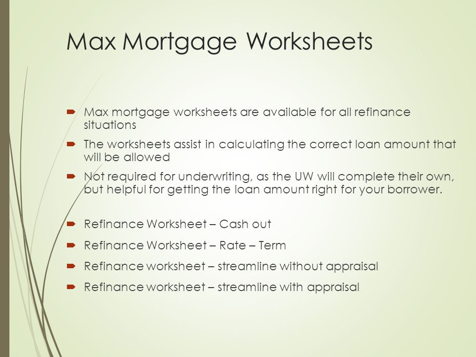 Transactions that Affect Maximum Mortgage  Identity-of-Interest; defined as a sales transaction between parties with family relationships or business relationships  Restricted to 85% LTV ratio, unless family member purchasing another family members home as a principal residence; or  Family member has been a tenant in the subject property for at least six months immediately predating the sales contract.