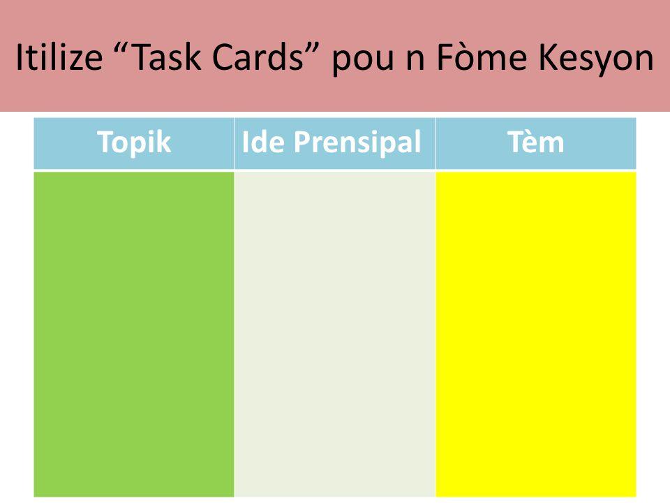 Itilize Task Cards pou n Fòme Kesyon TopikIde PrensipalTèm