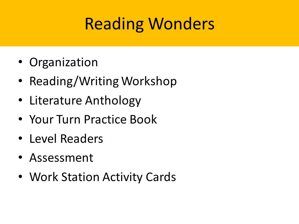 Reading Wonders Organization Reading/Writing Workshop Literature Anthology Your Turn Practice Book Level Readers Assessment Work Station Activity Cards