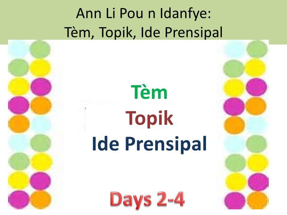 Ann Li Pou n Idanfye: Tèm, Topik, Ide Prensipal Tèm Topik Ide Prensipal