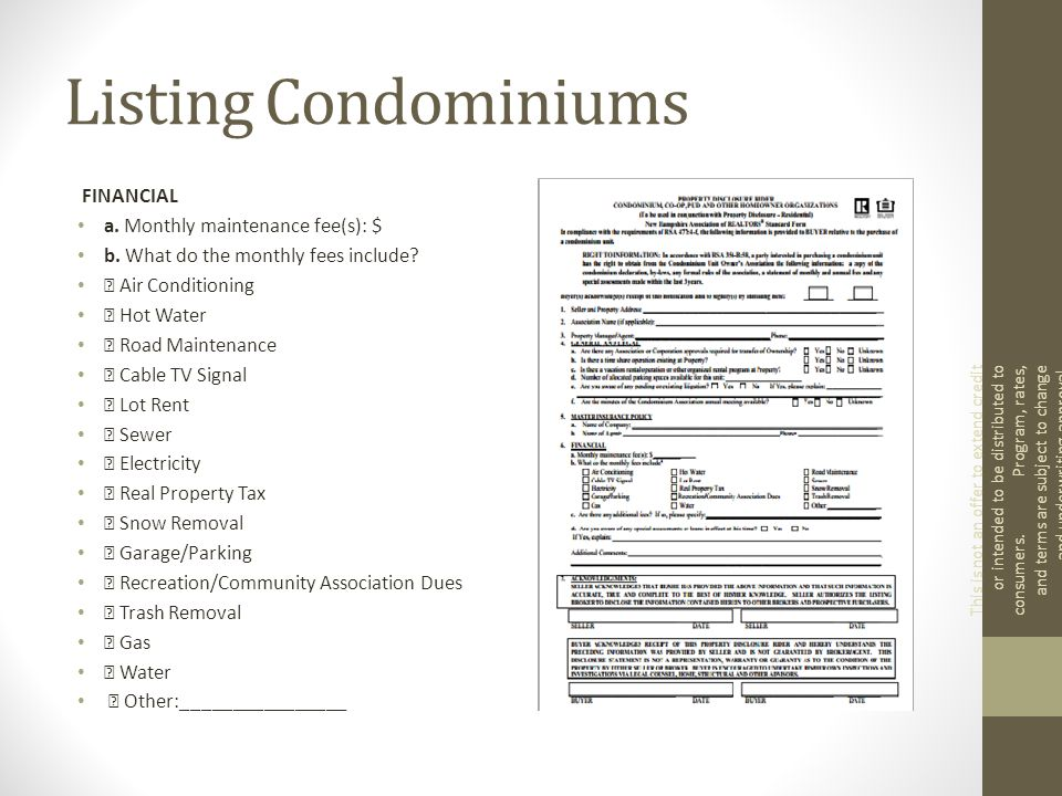 Listing Condominiums FINANCIAL a. Monthly maintenance fee(s): $ b.