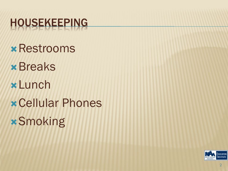  Restrooms  Breaks  Lunch  Cellular Phones  Smoking 2
