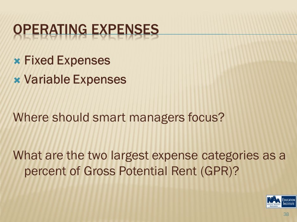  Fixed Expenses  Variable Expenses Where should smart managers focus.