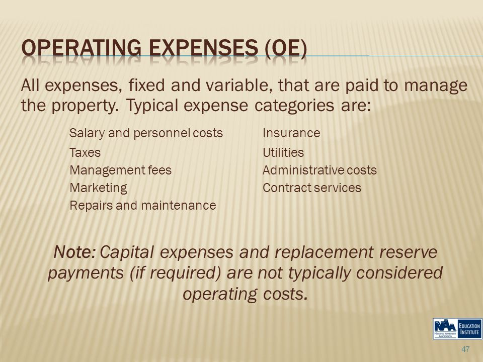 All expenses, fixed and variable, that are paid to manage the property.