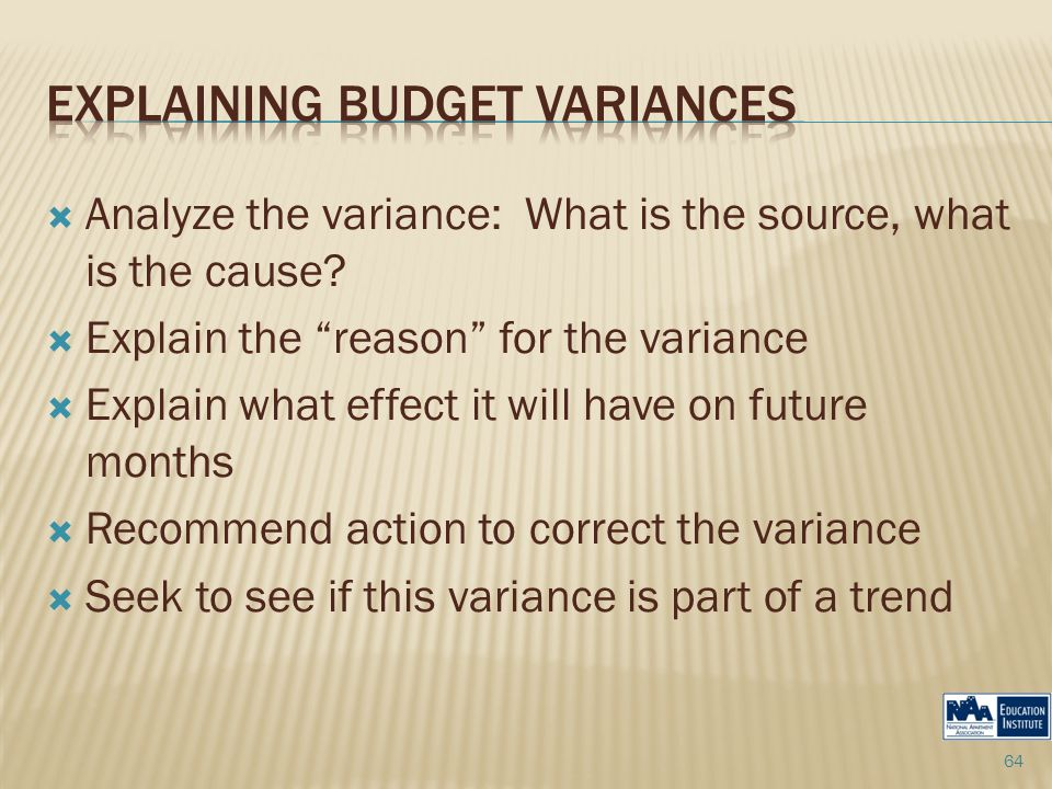  Analyze the variance: What is the source, what is the cause.