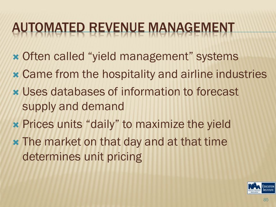  Often called yield management systems  Came from the hospitality and airline industries  Uses databases of information to forecast supply and demand  Prices units daily to maximize the yield  The market on that day and at that time determines unit pricing 85