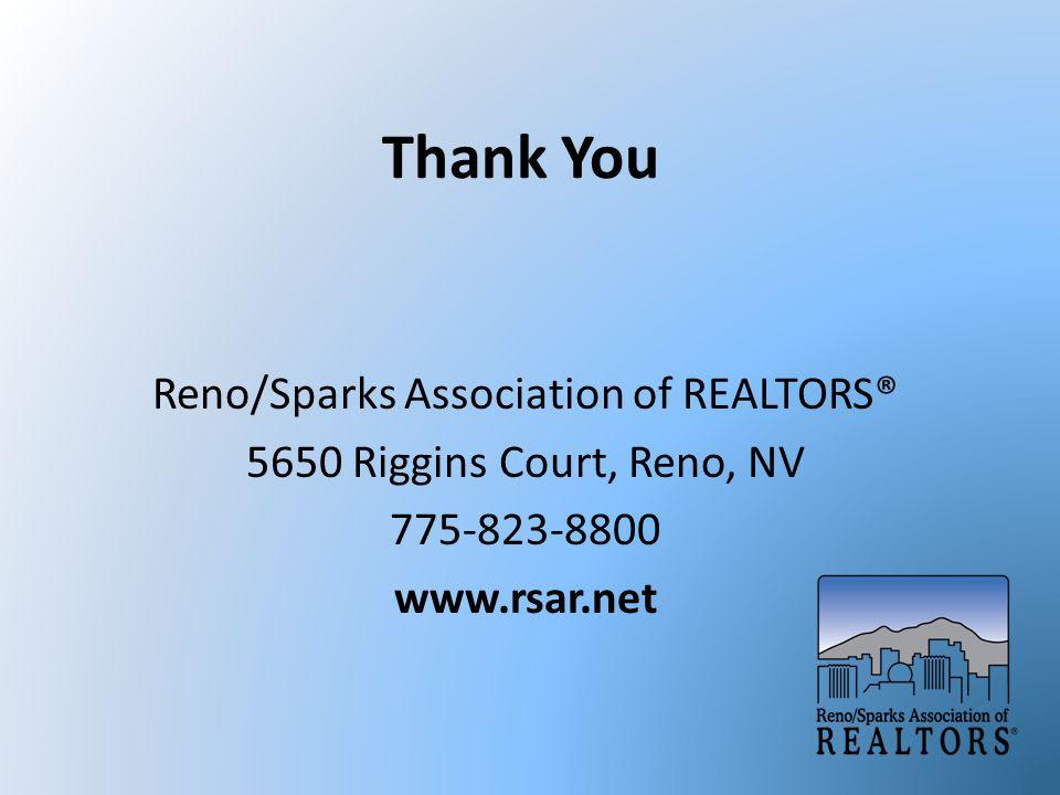 Thank You Reno/Sparks Association of REALTORS® 5650 Riggins Court, Reno, NV 775-823-8800 www.rsar.net