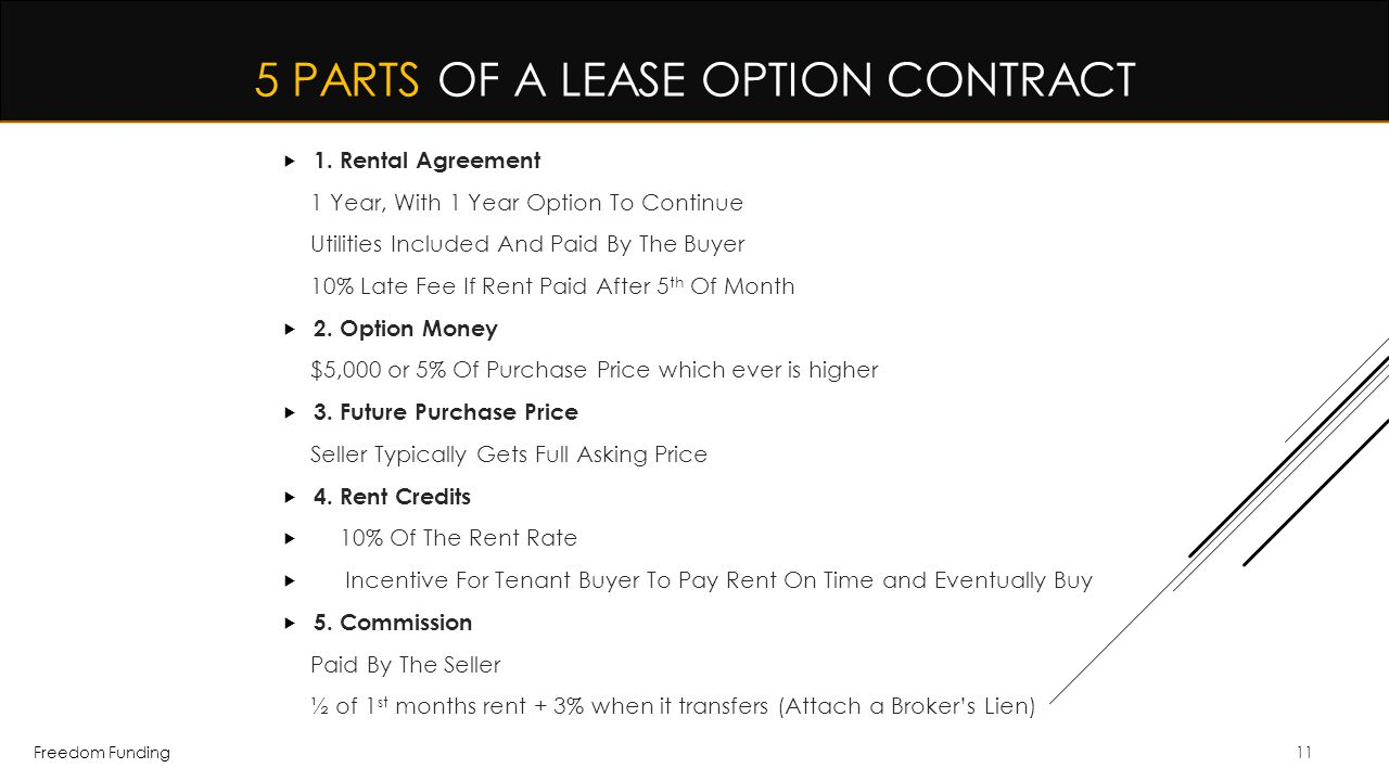 Freedom Funding11 5 PARTS OF A LEASE OPTION CONTRACT  1. Rental Agreement 1 Year, With 1 Year Option To Continue Utilities Included And Paid By The B