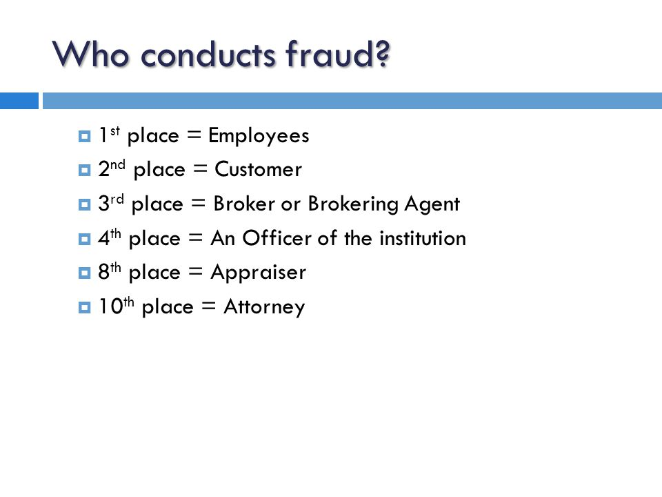 Who conducts fraud.