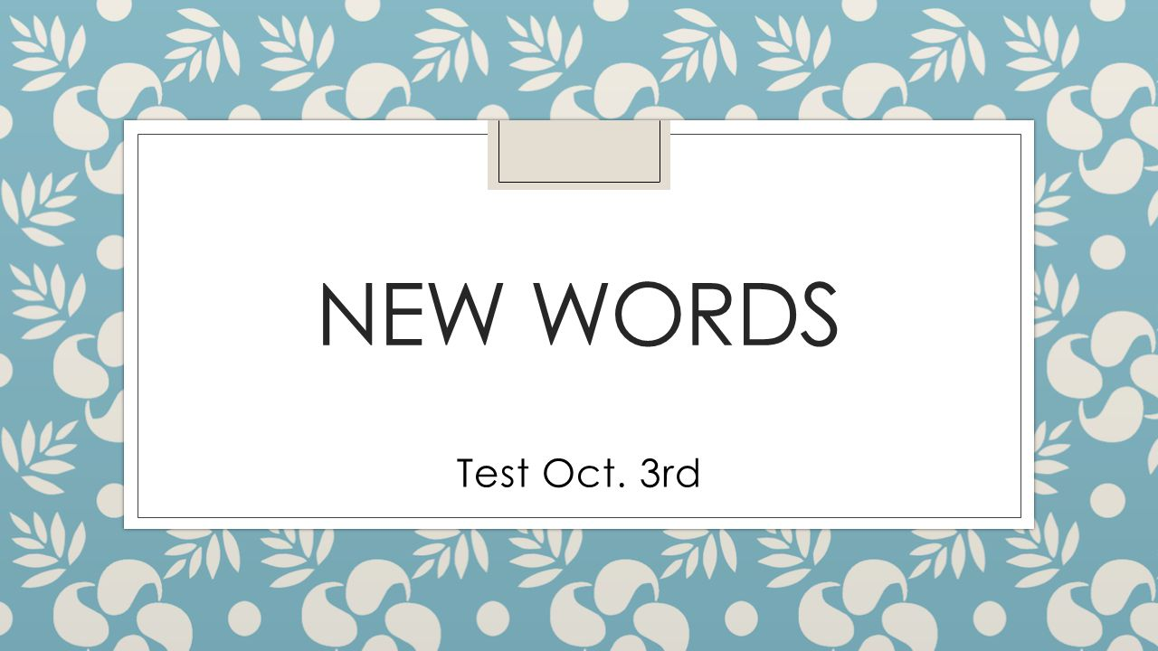 NEW WORDS Test Oct. 3rd