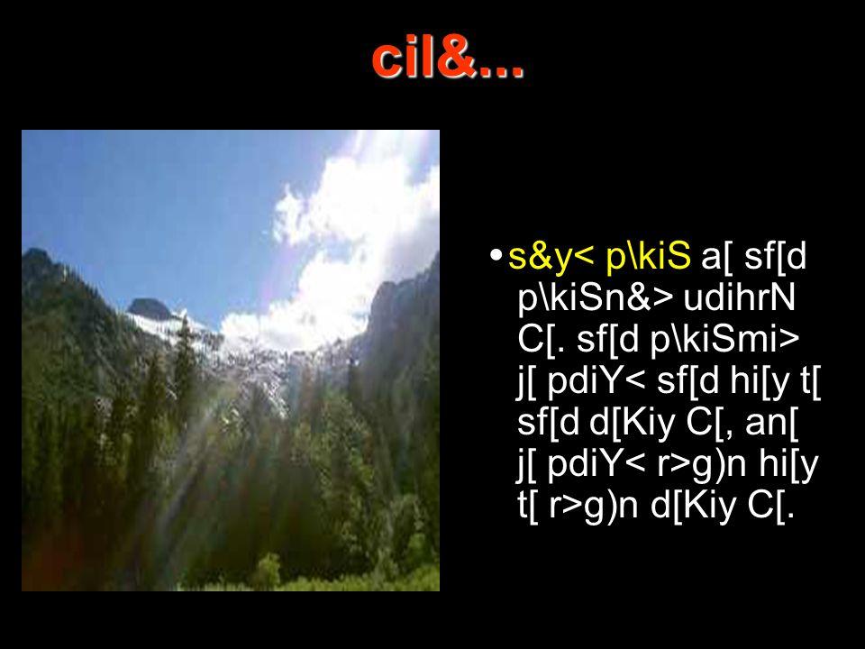 cil&... cil&... s&y udihrN C[. sf[d p\kiSmi> j[ pdiY g)n hi[y t[ r>g)n d[Kiy C[.