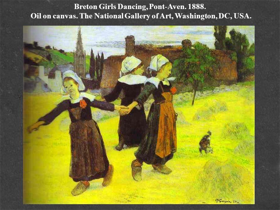 Breton Girls Dancing, Pont-Aven. 1888. Oil on canvas. The National Gallery of Art, Washington, DC, USA.