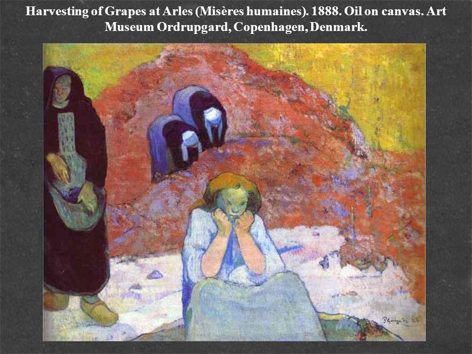 Harvesting of Grapes at Arles (Misères humaines). 1888. Oil on canvas. Art Museum Ordrupgard, Copenhagen, Denmark.