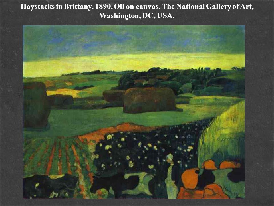 Haystacks in Brittany. 1890. Oil on canvas. The National Gallery of Art, Washington, DC, USA.