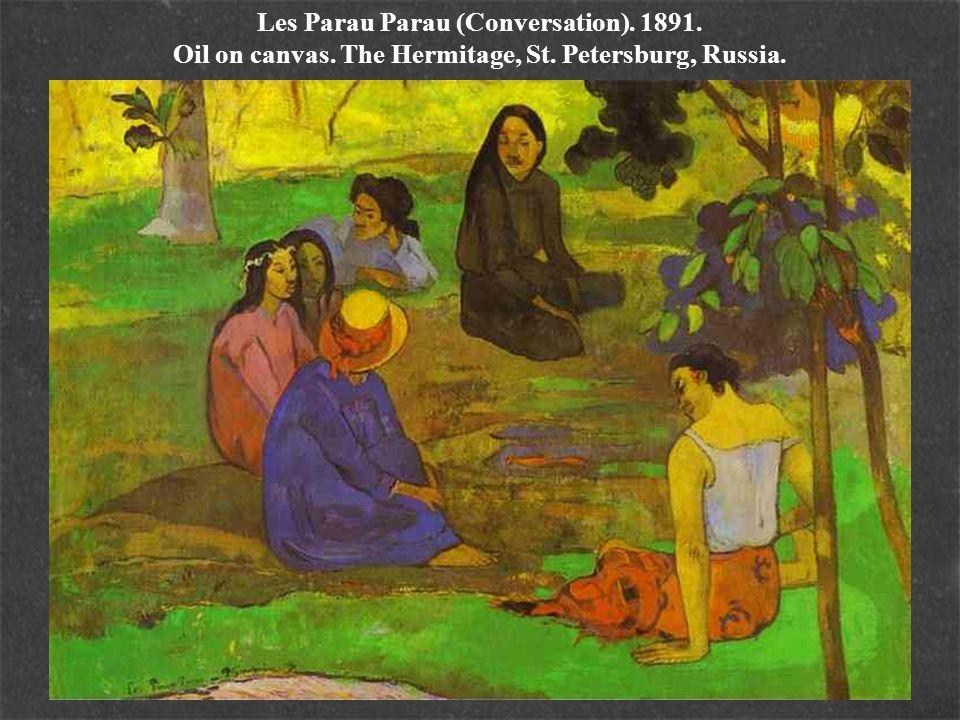 Les Parau Parau (Conversation). 1891. Oil on canvas. The Hermitage, St. Petersburg, Russia.