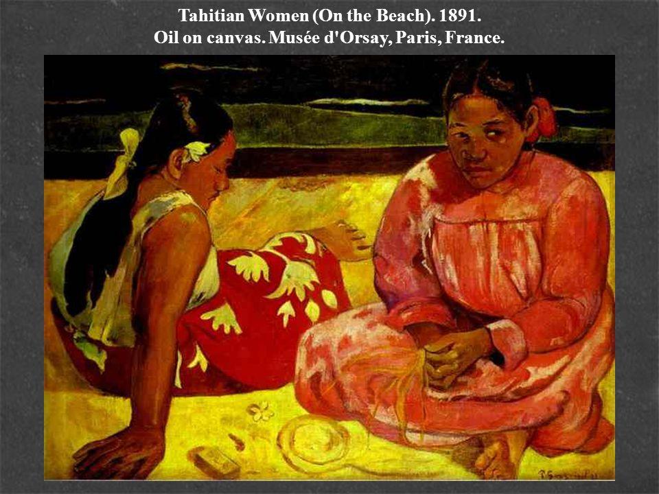 Tahitian Women (On the Beach). 1891. Oil on canvas. Musée d'Orsay, Paris, France.