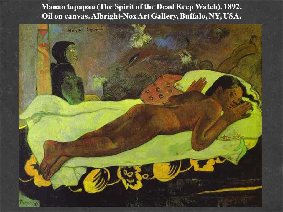 Manao tupapau (The Spirit of the Dead Keep Watch). 1892. Oil on canvas. Albright-Nox Art Gallery, Buffalo, NY, USA.