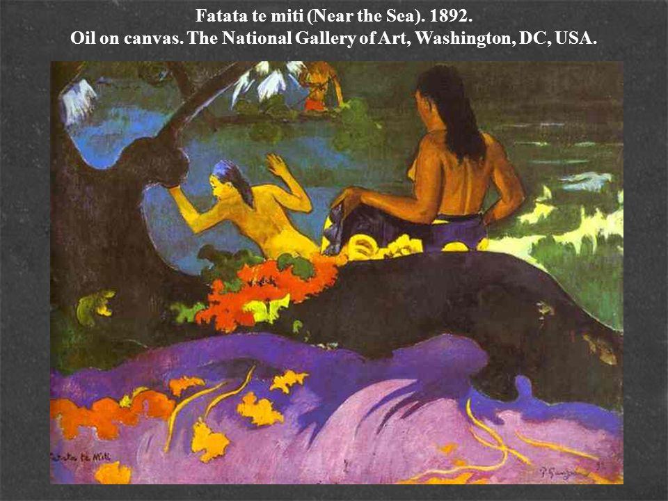 Fatata te miti (Near the Sea). 1892. Oil on canvas. The National Gallery of Art, Washington, DC, USA.