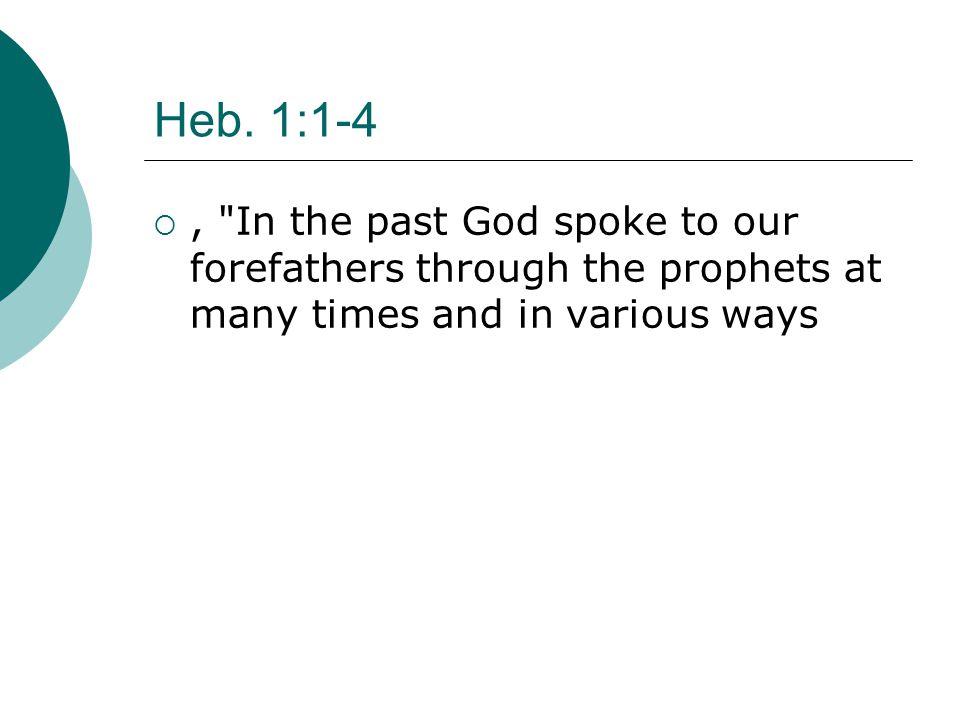 Heb. 1:1-4 ,