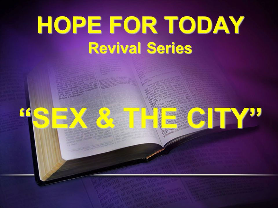 "HOPE FOR TODAY Revival Series ""SEX & THE CITY"""