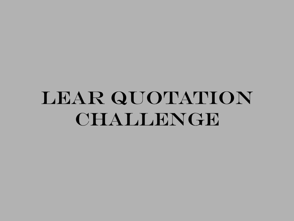 LEAR QUOTATION CHALLENGE