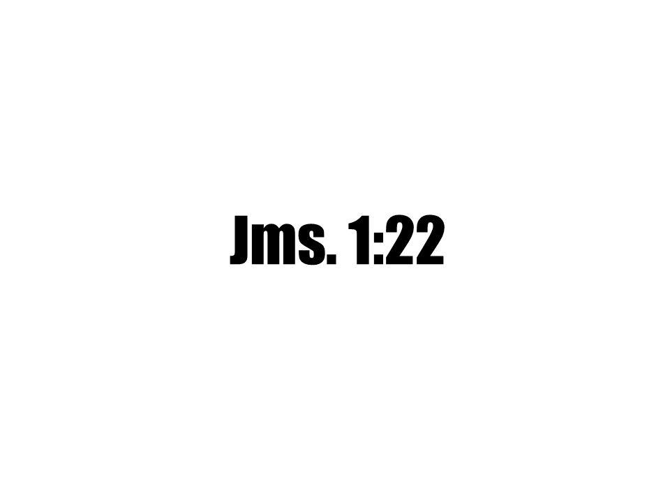 Jms. 1:22