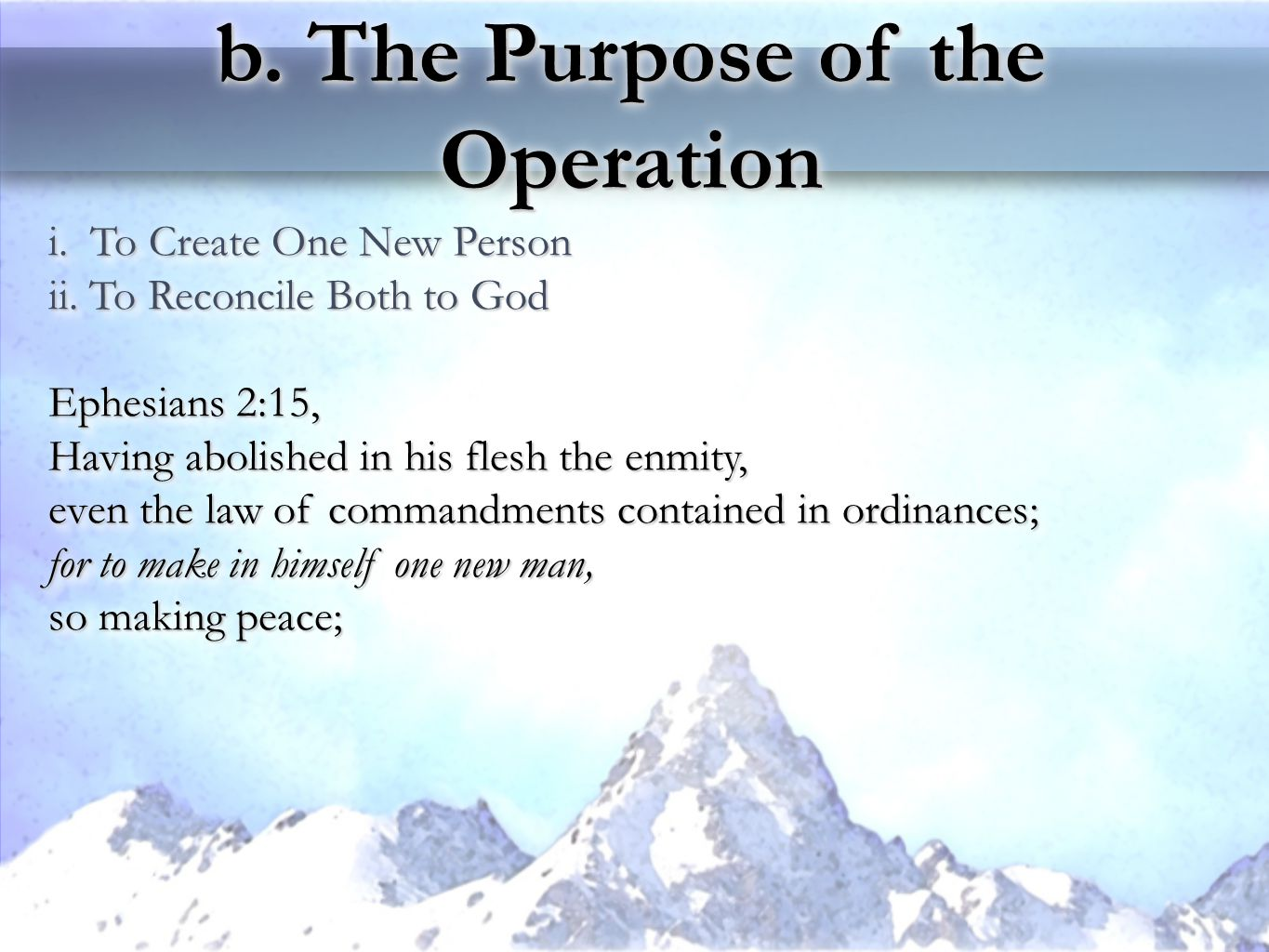 b. The Purpose of the Operation i. To Create One New Person ii.