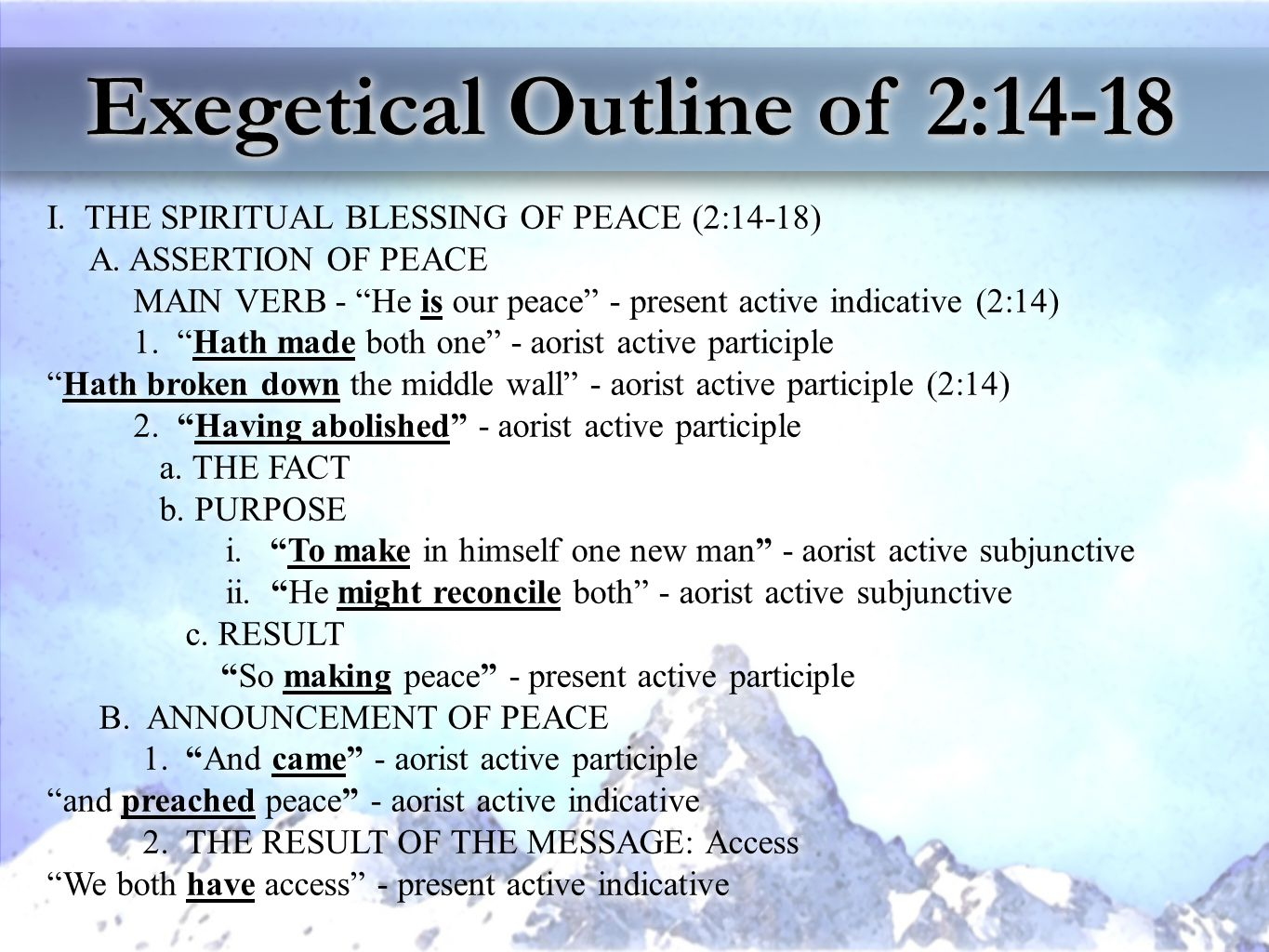 Exegetical Outline of 2:14-18 I. THE SPIRITUAL BLESSING OF PEACE (2:14-18) A.