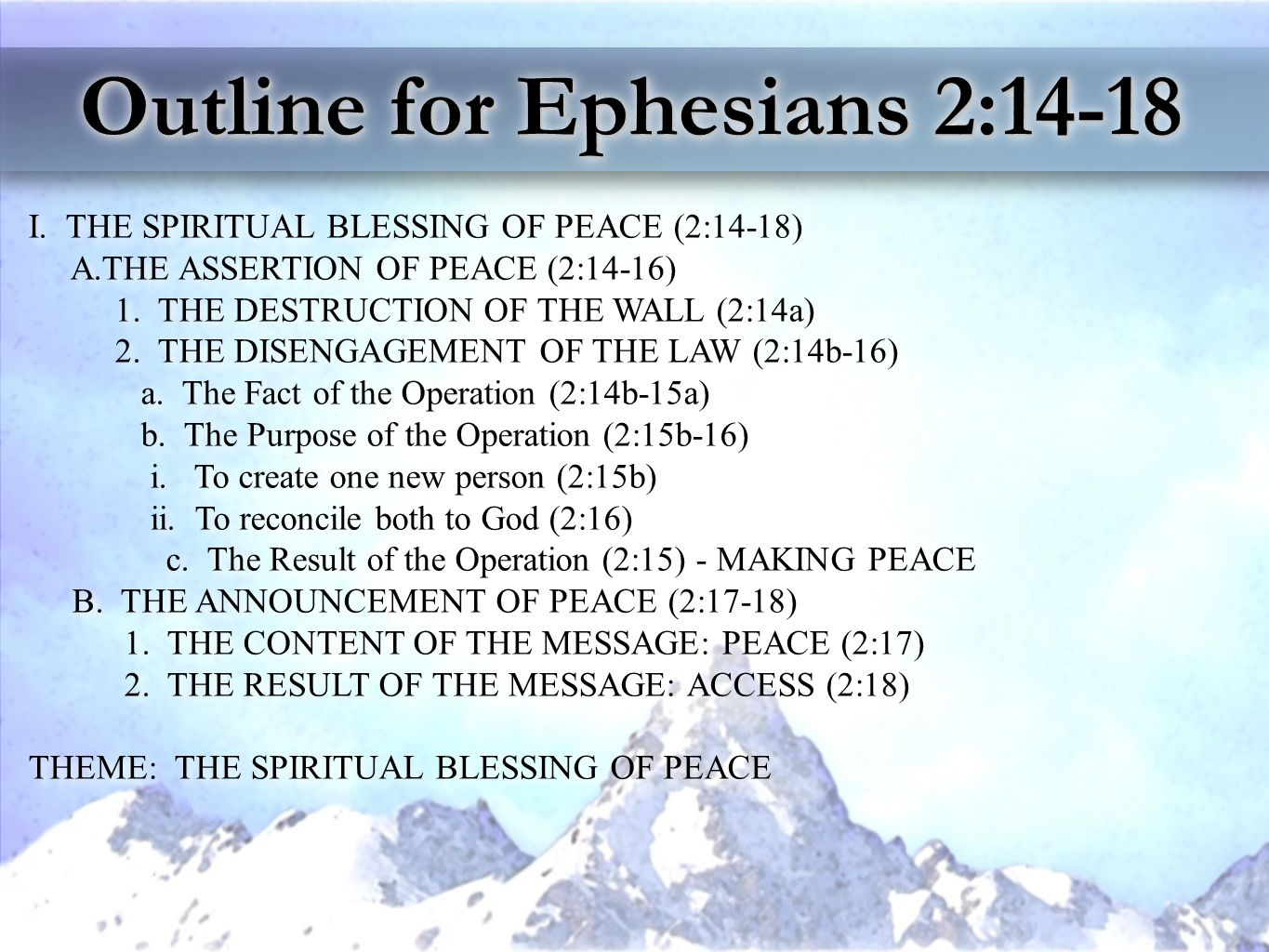 Outline for Ephesians 2:14-18 I.