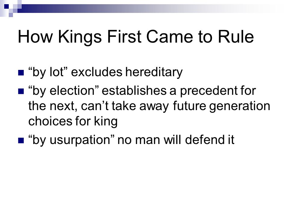"""How Kings First Came to Rule """"by lot"""" excludes hereditary """"by election"""" establishes a precedent for the next, can't take away future generation choice"""