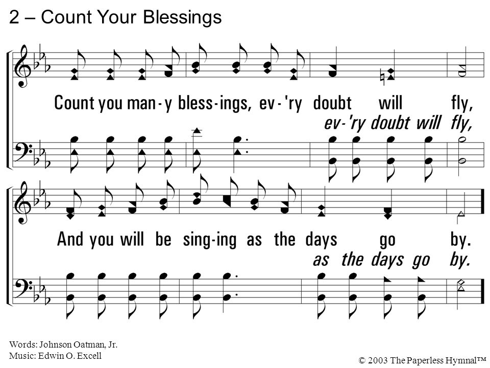 2 – Count Your Blessings Words: Johnson Oatman, Jr.