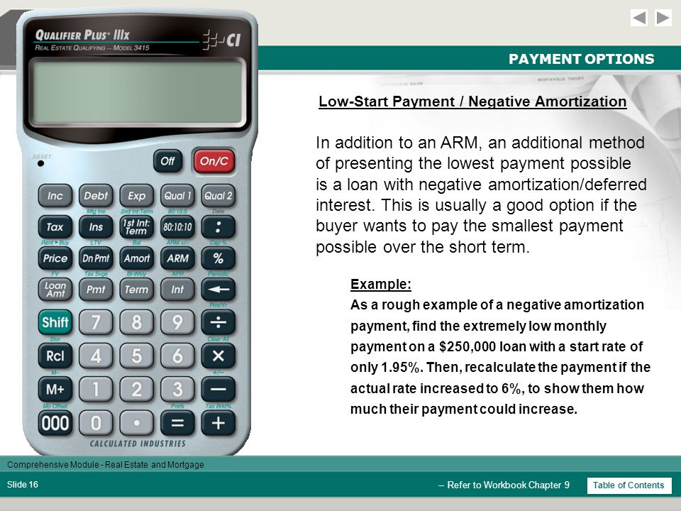 Comprehensive Module - Real Estate and Mortgage Slide 15 1.00-1.00 PAYMENT OPTIONS -- Refer to Workbook Chapter 9 StepsKeysDisplay As a worst-case scenario, what if the rate increases 1% after the end of each year.