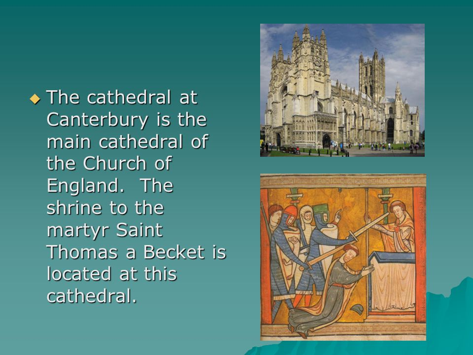  The cathedral at Canterbury is the main cathedral of the Church of England.