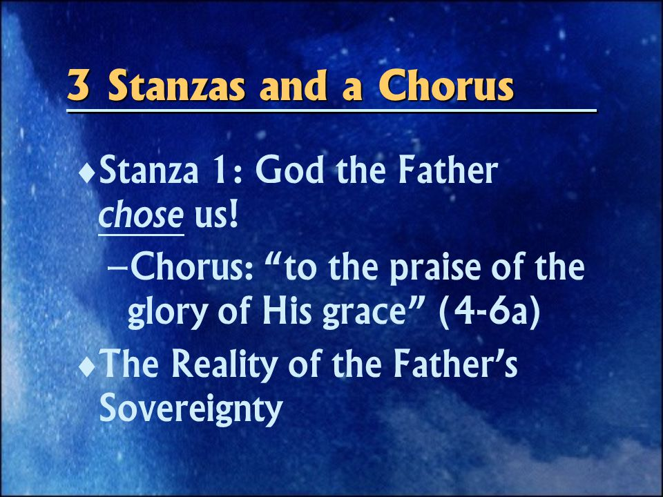 3 Stanzas and a Chorus   Stanza 1: God the Father chose us.