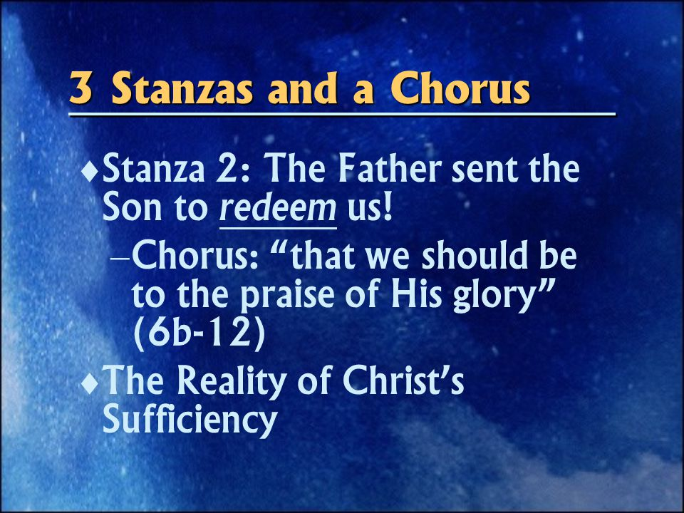3 Stanzas and a Chorus   Stanza 3: The Father sent the Spirit to seal us.