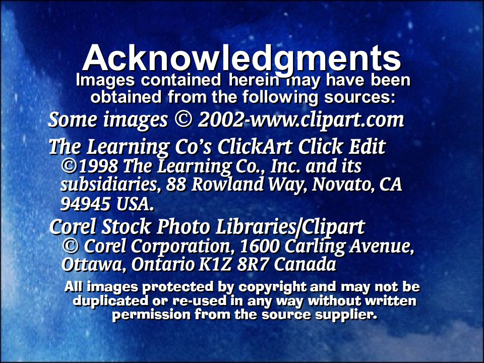 Images contained herein may have been obtained from the following sources: The Learning Co's ClickArt Click Edit  1998 The Learning Co., Inc.