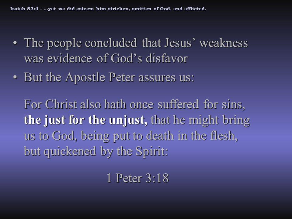 Isaiah 53:4 -...yet we did esteem him stricken, smitten of God, and afflicted.