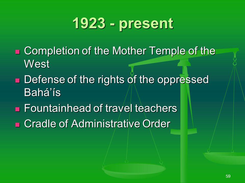 58 1913-1923 1914-18 First World War 1914-18 First World War 1916-17 Tablets of the Divine Plan 1916-17 Tablets of the Divine Plan One of the 3 Charte
