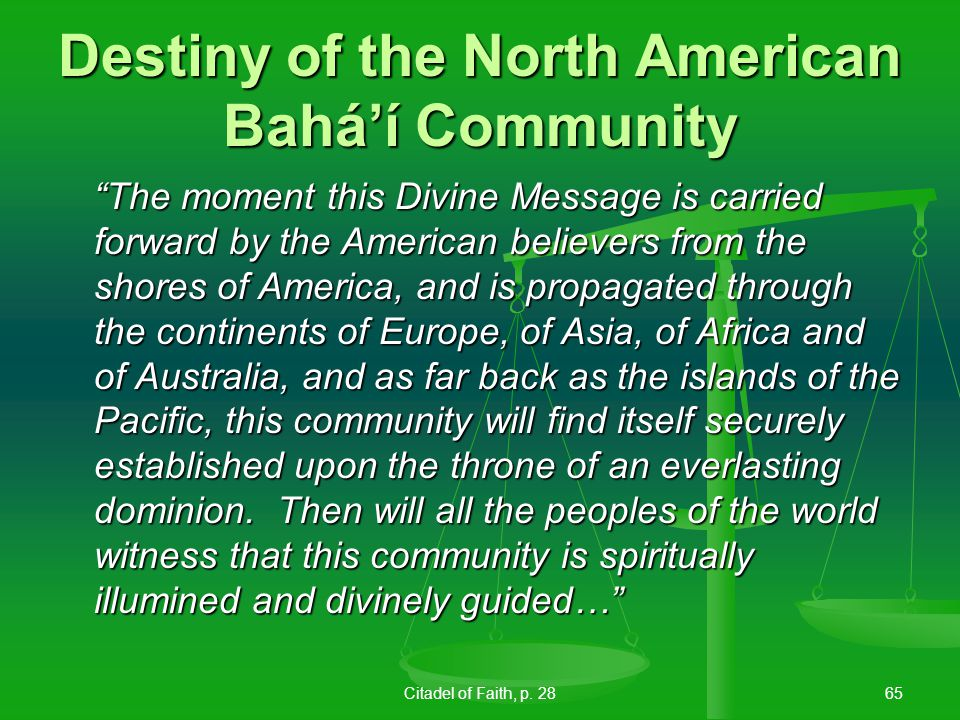 Abdu l-Baha, Compilation on Women64 A special feature of the rise of the Cause in the West In America the women have outdone the men in this regard and have taken he lead in this field.