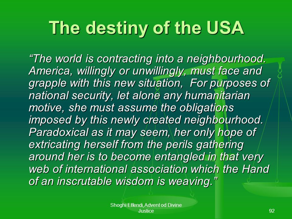 91 The destiny of the USA The world is moving on.