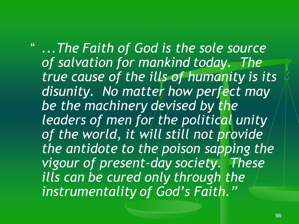 """97 The Ultimate Remedy """"The well-being of mankind, its peace and security, are unattainable unless and until its unity is firmly established."""" Bahá'u'"""