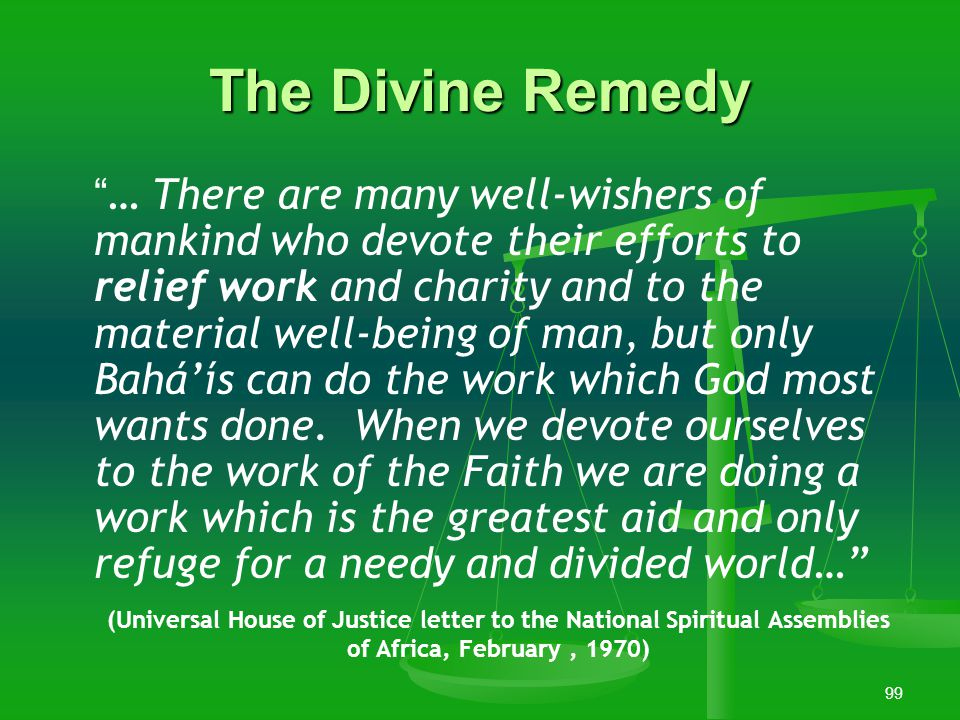 """98 """"...The Faith of God is the sole source of salvation for mankind today. The true cause of the ills of humanity is its disunity. No matter how perfe"""