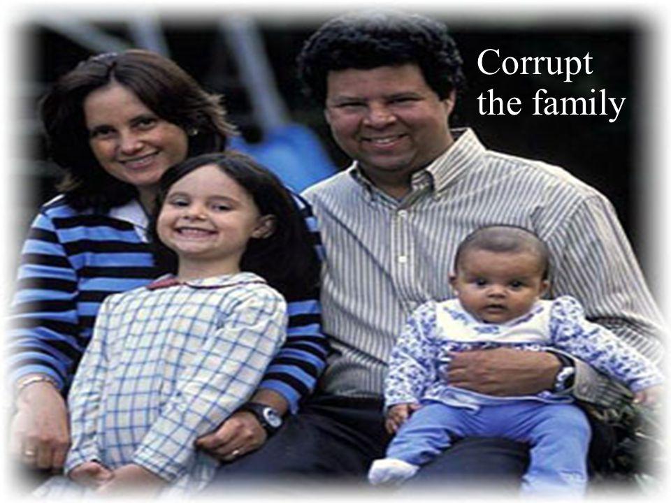 Corrupt the family