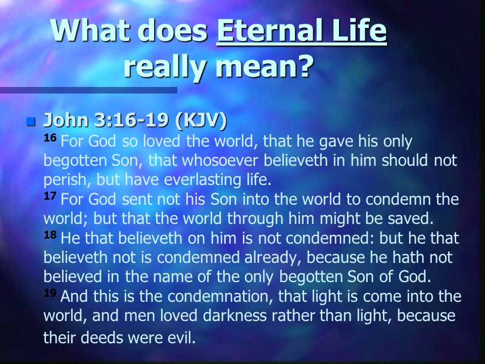 What does Eternal Life really mean.