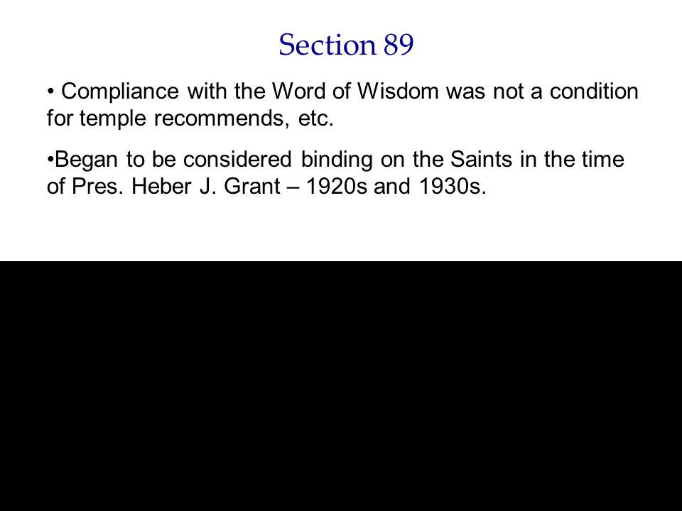 Section 89 Compliance with the Word of Wisdom was not a condition for temple recommends, etc.
