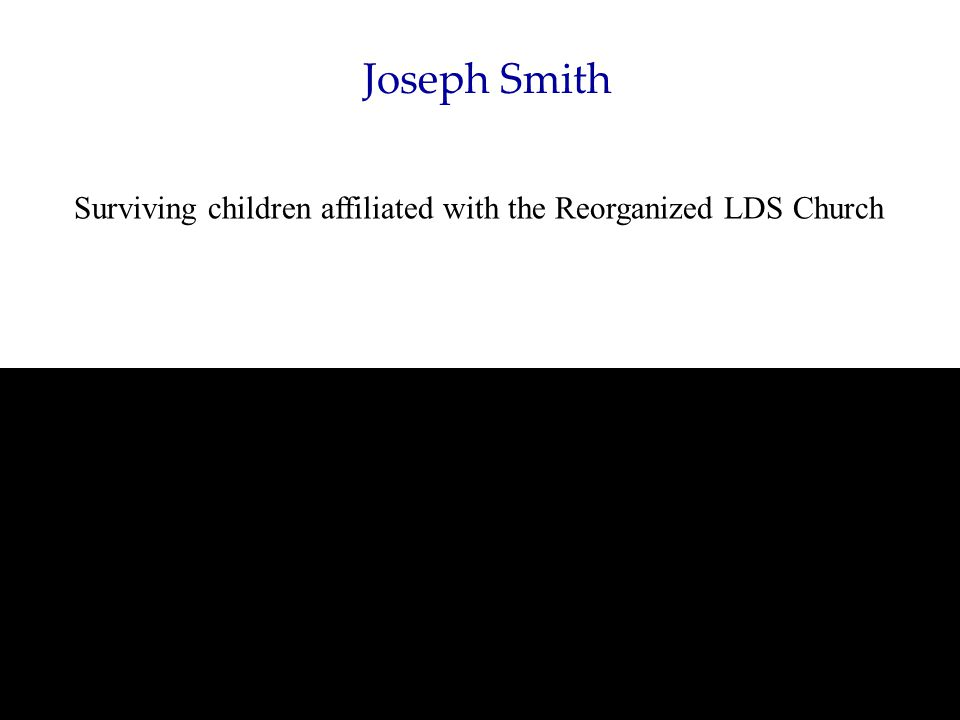 Joseph Smith Surviving children affiliated with the Reorganized LDS Church